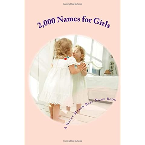 2,000 Names for Girls: A Baby Name Book - Stampa Baby Names