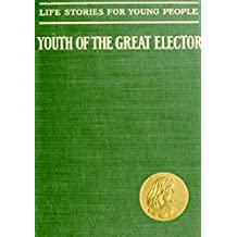 """The Abridged Version of """"The Youth of the Great Elector"""" (English Edition)"""