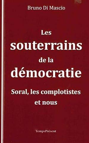 Les souterrains de la démocratie : Le monde selon Soral