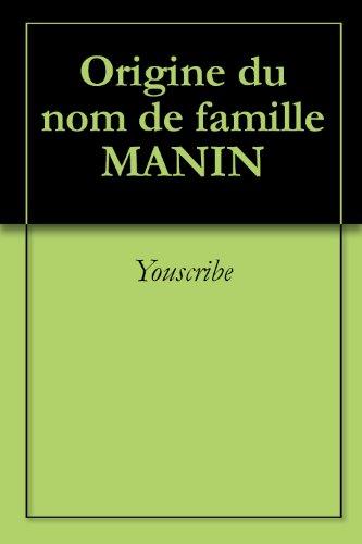Origine du nom de famille MANIN (Oeuvres courtes) par Youscribe