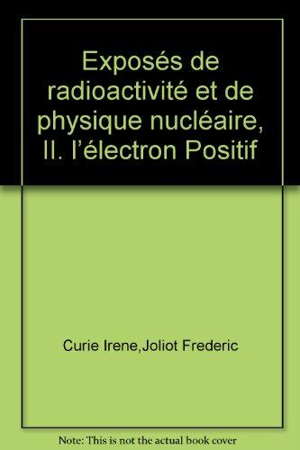 exposs-de-radioactivit-et-de-physique-nucleaire-ii-l-39-lectron-positif