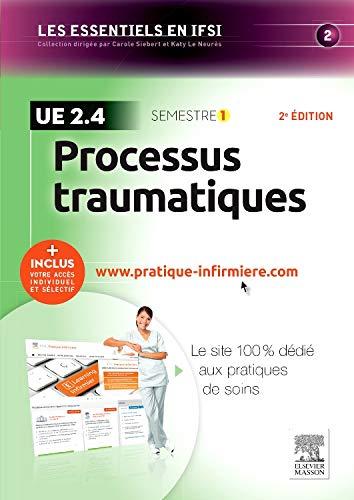Processus traumatiques - UE 2.4: + Inclus votre accès individuel et sélectif à www.pratique-infirmiere.com