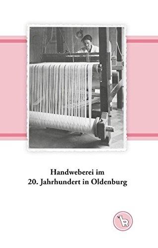 Handweberei im 20. Jahrhundert in Oldenburg: Werkstattbilder (Das niedere Bild) (Weben Bild)