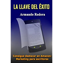 LA LLAVE DEL ÉXITO: Marketing para escritores (Spanish Edition)