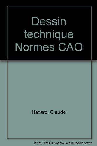Dessin technique Normes CAO par Claude Hazard