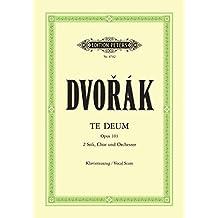 Te Deum op. 103 / URTEXT: für 2 Solostimmen, gemischten Chor und Orchester / Klavierauszug