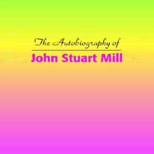 The Autobiography of John Stuart Mill  Audiolibri