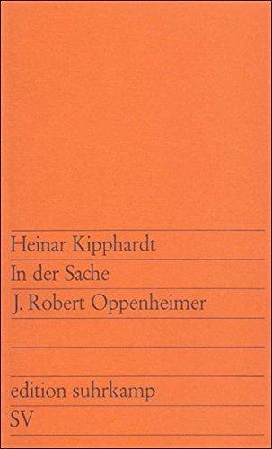 In der Sache J. Robert Oppenheimer: Ein szenischer Bericht