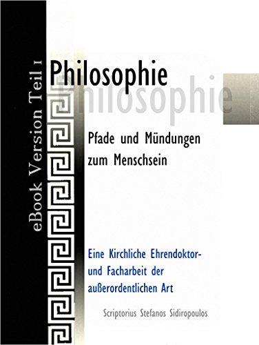 Philosophie: Pfade und Mündungen zum Menschsein (Philosophie - Pfade und Mündungen zum Menschsein A))