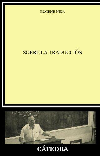 Sobre la traducción (Lingüística) por Eugene Nida