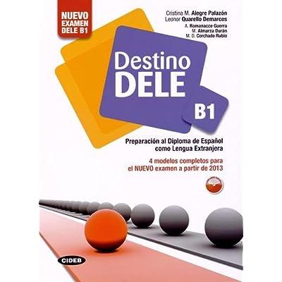 Destino. Dele B1. Per Le Scuole Superiori. Con Cd Audio. Con Espansione Online