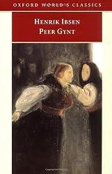 Peer Gynt : A Dramatic Poem (Oxford World's Classics) by Henrik Ibsen (1999-03-18)