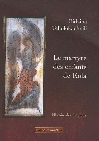 Le martyre des enfants de Kola: Histoire des religions