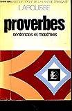 Dictionnaire des proverbes, sentences et maximes - Larousse - 08/03/1999