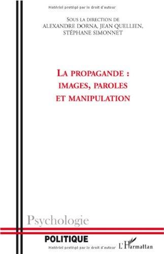 La propagande: Images, paroles et manipulation