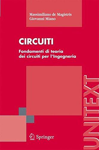 Circuiti. Fondamenti di circuiti per l'ingegneria di Massimiliano De Magistris