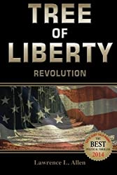 Tree of Liberty: Revolution by Mr. Lawrence L. Allen (2015-01-21)