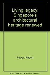 Living legacy: Singapore's architectural heritage renewed