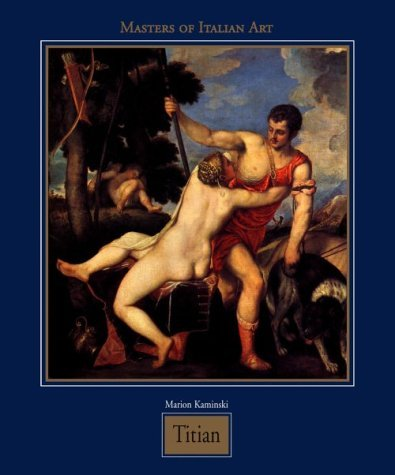 Tiziano Vecellio, known as Titian 1488 / 1490 - 1576. [Masters of Italian Art]. (Italian masters) by Marion Kaminski (Illustrated, Mar 1998) Hardcover