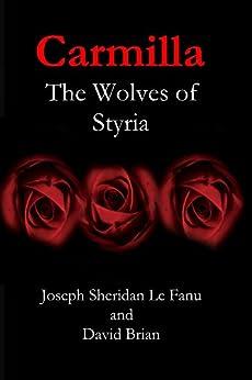 Carmilla: The Wolves of Styria (Karnstein Chronicles) by [Le Fanu, Joseph Sheridan, David Brian]