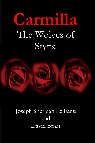Carmilla: The Wolves of Styria (Karnstein Chronicles) by Joseph Sheridan Le Fanu, David Brian