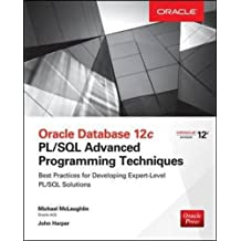 Oracle Database 12c PL/SQL Advanced Programming Techniques (Database & ERP - OMG)