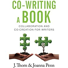 Co-Writing A Book: Collaboration And Co-Creation For Writers