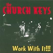 Work With It !!! by Church Keys (1999-03-09)