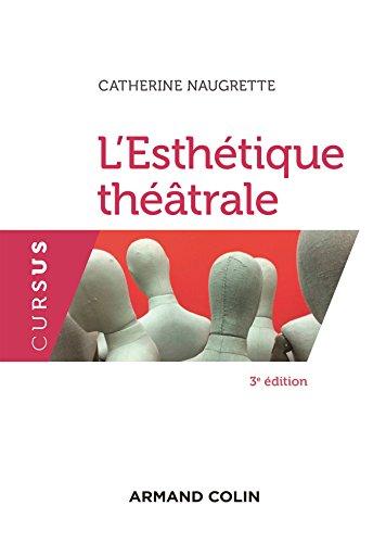 L'esthétique théâtrale - 3e éd. par Catherine Naugrette
