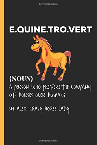 Equinetrovert, See Also: Crazy Horse Lady: Notebook & Journal Or Diary Introvert Equine Joke Gift, Wide Ruled Paper (120 Pages, 6x9