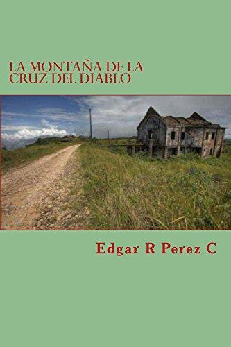 La Montaña de la Cruz del Diablo: La Montaña de Cuarzo por Edgar R Perez C