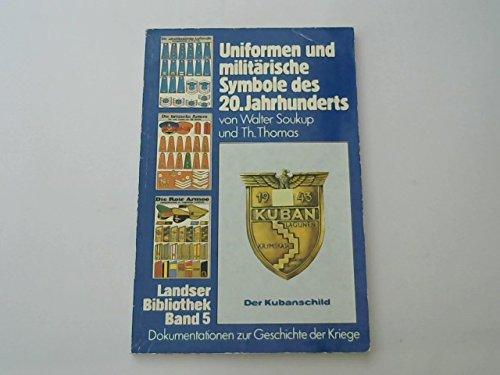 Uniformen und militärische Symbole des 20. Jahrhunderts. Dokumentation zur Geschichte der Kriege. Landser Bibliothek. Band 5.