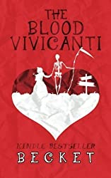 The Blood Vivicanti: A Novel of New Blood Drinkers by Becket (2014) Paperback