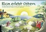 Rica erlebt Ostern. Von Schupp, Renate