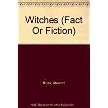 Witches (Fact or Fiction)