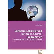 Software-Lokalisierung mit Open Source-Programmen: Die Alternative für Wirtschaft und Lehre