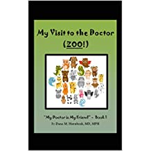 My Visit to the Doctor (ZOO)! (My Doctor is My Friend Book 1) (English Edition)