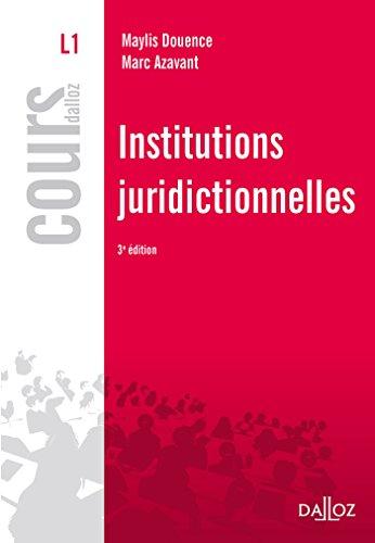 Institutions juridictionnelles - 3e éd. par Maylis Douence
