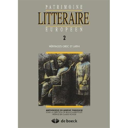 Patrimoine littéraire européen, tome 2 : Héritages Grec et Latin