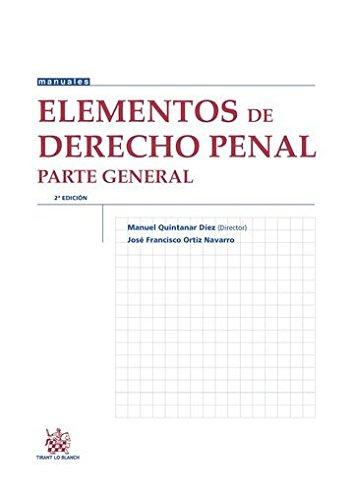 Elementos de Derecho Penal Parte General 2ª Edición 2015 (Manuales de Derecho Penal) por Manuel Quintanar Díez