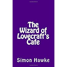 The Wizard of Lovecraft's Cafe: Volume 8 (The Wizard of 4th Street)