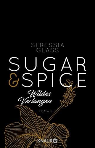 Spice (Sugar & Spice - Wildes Verlangen: Roman (Die Sugar-&-Spice-Reihe, Band 2))