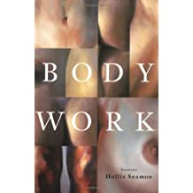 Body Work by Hollis Seamon (2000-05-30)