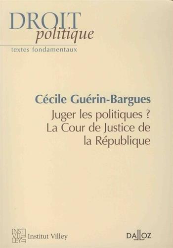 Juger les politiques ? La Cour de justice de la République - Nouveauté