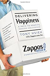Delivering Happiness: A Path to Profits, Passion, and Purpose Hsieh, Tony ( Author ) Jun-07-2010 Hardcover