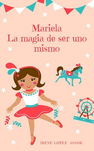 Leer Gratis Mariela la magia de ser uno mismo de Irene López Assor