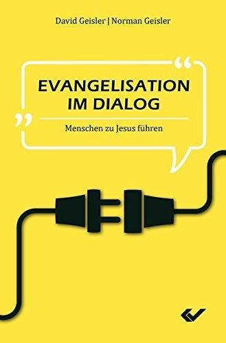 Evangelisation im Dialog: Menschen zu Jesus führen