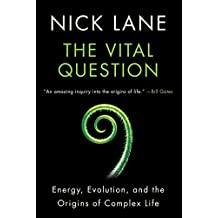 The Vital Question: Energy, Evolution, and the Origins of Complex Life