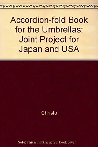 Accordion-fold Book for the Umbrellas: Joint Project for Japan and USA by Christo (1992) Hardcover