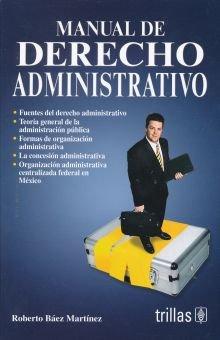 Manual de derecho administrativo/Administrative Law Manual por Roberto Baez Martinez